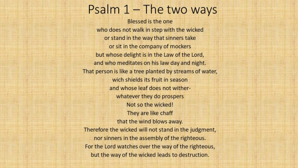 What is the christian ethic, psalm 1, the two ways