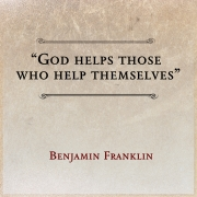 "Benjamin Franklin famous quotes: ""God helps those who help themselves"""