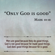 The bible teach us that god is good